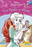 Disney Prinzessin - Von Punkt zu Punkt / Pixi kreativ Bd.115