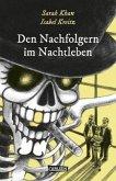 Den Nachfolgern im Nachtleben / Die Unheimlichen Bd.1