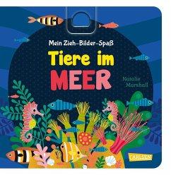 Mein Zieh-Bilder-Spaß: Tiere im Meer - Marshall, Natalie; Hofmann, Julia