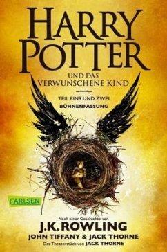 Harry Potter und das verwunschene Kind. Teil eins und zwei (Bühnenfassung) - Rowling, J. K.; Tiffany, John; Thorne, Jack