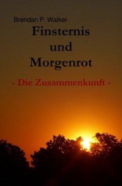 Finsternis und Morgenrot - Walker, Brendan P.