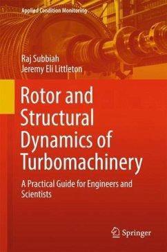 Rotor and Structural Dynamics of Turbomachinery - Subbiah, Raj; Littleton, Jeremy Eli