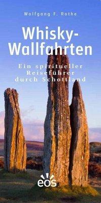 Whisky-Wallfahrten - Rothe, Wolfgang F.