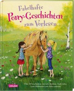 Fabelhafte Pony-Geschichten zum Vorlesen - Boehme, Julia; Luhn, Usch; Holthausen, Luise; Schneider, Liane; Schwarz, Katrin M.
