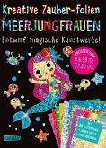 Meerjungfrauen: Set mit 10 Zaubertafeln, 20 Folien und Anleitungsbuch / Kreative Zauber-Folien Bd.5