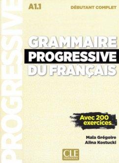 Grammaire progressive du français. Niveau débutant complet - Avec 200 exercices. Buch + Audio-CD + Online