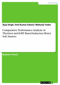 Comparative Performance Analysis of Thyristor and IGBT Based Induction  Motor Soft Starters (eBook, PDF)