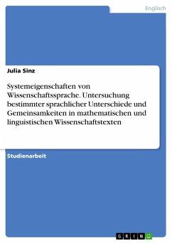 Systemeigenschaften von Wissenschaftssprache. Untersuchung bestimmter sprachlicher Unterschiede und Gemeinsamkeiten in mathematischen und linguistischen Wissenschaftstexten (eBook, PDF)