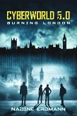 CyberWorld 5.0: Burning London (eBook, ePUB)