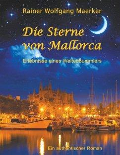 Die Sterne von Mallorca (eBook, ePUB) - Maerker, Rainer Wolfgang