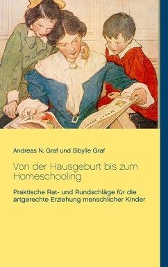 Von der Hausgeburt bis zum Homeschooling (eBook, ePUB)