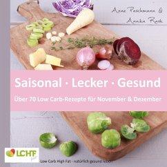 LCHF pur: Saisonal. Lecker. Gesund - über 70 Low Carb-Rezepte für November & Dezember (eBook, ePUB)