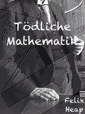 Tödliche Mathematik (eBook, ePUB)