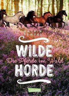 Die Pferde im Wald / Wilde Horde Bd.1 (eBook, ePUB) - Tempel, Katrin