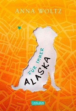 Für immer Alaska (eBook, ePUB) - Woltz, Anna
