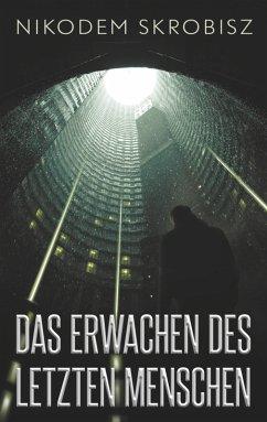 Das Erwachen des letzten Menschen (eBook, ePUB)