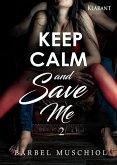 Keep Calm and Save Me. 2 (eBook, ePUB)