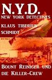 Bount Reiniger jagt die Killer-Crew: N.Y.D. - New York Detectives (eBook, ePUB)