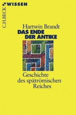 Das Ende der Antike - Brandt, Hartwin