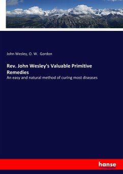 Rev. John Wesley's Valuable Primitive Remedies