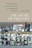 The Music of Tragedy (eBook, ePUB)