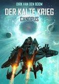 Canopus / Der kalte Krieg Bd.1