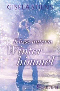 Küsse unterm Winterhimmel - Stiens, Gisela