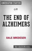 The End of Alzheimer's: by Dr. Dale E. Bredesen   Conversation Starters (eBook, ePUB)