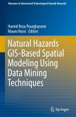Natural Hazards GIS-based Spatial Modeling Using Data Mining Techniques