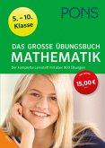 Das große Übungsbuch Mathematik 5.-10. Klasse