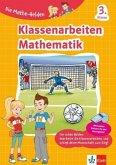 Die Mathe-Helden Klassenarbeiten Mathematik 3. Klasse. Grundschule