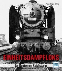 Einheitsdampfloks der Deutschen Reichsbahn - Kühne, Klaus-Jürgen