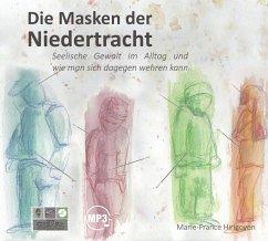 Die Masken der Niedertracht, 1 MP3-CD - Hirigoyen, Marie-France