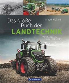 Das große Buch der Landtechnik - Mößmer, Albert