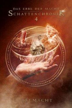 Schattenchronik 4: Allmacht / Das Erbe der Macht Bd.10-12 - Suchanek, Andreas