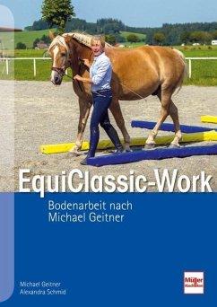 EquiClassic-Work - Geitner, Michael;Schmid, Alexandra