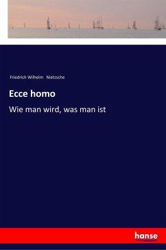 Ecce homo - Nietzsche, Friedrich Wilhelm