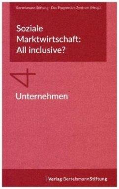 Soziale Marktwirtschaft: All inclusive? Band 4: Unternehmen