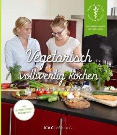 Vegetarisch vollwertig kochen - Bosmann, Sigrid; Paul, Anna