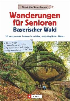 Wanderungen für Senioren Bayerischer Wald - Eder, Gottfried