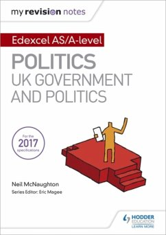 My Revision Notes: Edexcel AS/A-level Politics: UK Government and Politics - McNaughton, Neil
