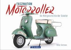 Faszination Motorroller - Ganneau, Didier