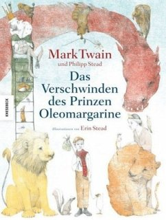 Das Verschwinden des Prinzen Oleomargarine - Twain, Mark; Stead, Philip