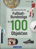 Die Geschichte der Fußball-Bundesliga in 100 Objekten