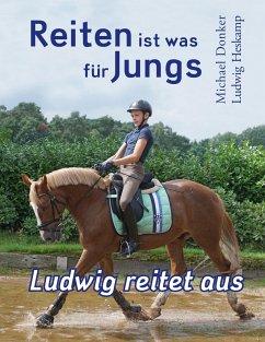 Reiten ist was für Jungs - Donker, Michael; Heskamp, Ludwig