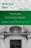 Schloss Schachenberg oder Morde unter feinen Leuten