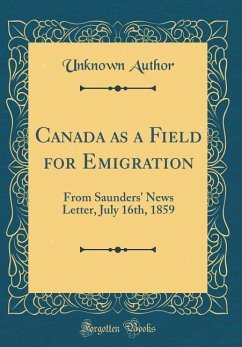 Canada as a Field for Emigration: From Saunders...