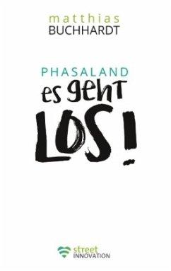 Phasaland Es geht los
