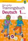 Mein großes Trainingsbuch Deutsch 1. Klasse. Mit Online-Übungen und Belohnungsstickern