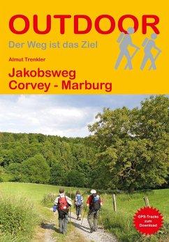 Jakobsweg Corvey - Marburg - Trenkler, Almut